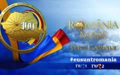 """""""România Mare, Primul Centenar"""", proiect naţional al TVR"""