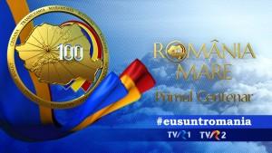 Romania Mare primul Centenar